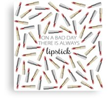 """On a Bad Day, There's Always Lipstick"" Canvas Print"