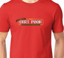 Dirt Poor Unisex T-Shirt