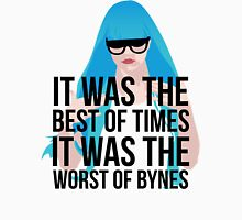 it was the best of times, it was the worst of bynes Unisex T-Shirt