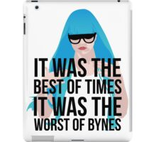it was the best of times, it was the worst of bynes iPad Case/Skin