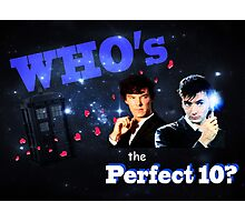 WHO's the Perfect 10? Photographic Print
