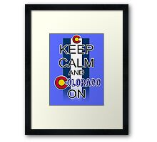 Keep Calm and Colorado On Framed Print