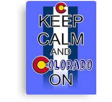Keep Calm and Colorado On Canvas Print