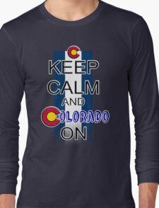 Keep Calm and Colorado On Long Sleeve T-Shirt
