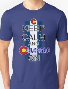 Keep Calm and Colorado On Unisex T-Shirt