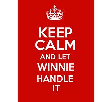 Keep calm and let Winnie handle it! Photographic Print