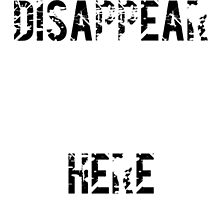 Disappear Here Photographic Print