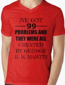 99 Problems, All Created by George R. R. Martin Mens V-Neck T-Shirt