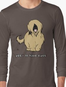 Briard - Yes, I have eyes. w/ TEXT Long Sleeve T-Shirt