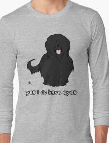 Black Briard - Yes, I have eyes. w/ TEXT Long Sleeve T-Shirt