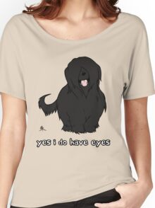 Black Briard - Yes, I have eyes. w/ TEXT Women's Relaxed Fit T-Shirt