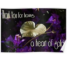 Thankyou For Having A Heart Of Gold Greeting Card Poster