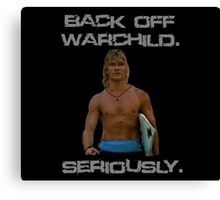 Point Break Back Off Warchild Seriously Canvas Print