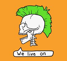 We Live On Unisex T-Shirt
