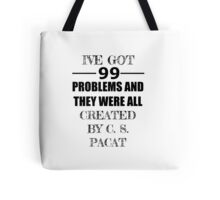 99 Problems, All Created by C. S. Pacat Tote Bag