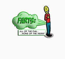 Farts - All the fun..None of the mess! Unisex T-Shirt