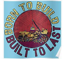 Born to Build (light blue) Poster