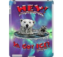 """Waving Polar Bear: """"Hey! Ya Got ICE?"""" iPad Case/Skin"""
