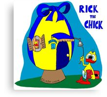 """Rick the chick """"HOME, SWEET HOME"""" Canvas Print"""