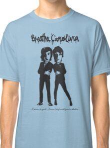 Breathe Carolina Shirt Classic T-Shirt