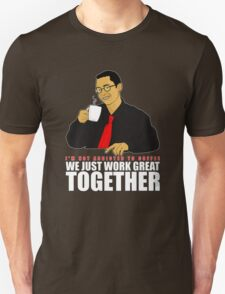 I'm not addicted to coffee, We just work great together T-Shirt