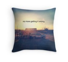 no more getting it wrong Throw Pillow