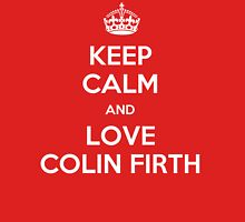 Keep Calm and Love Colin Firth Unisex T-Shirt