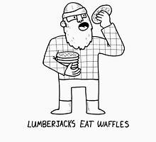 Lumberjacks Eat Waffles - Historical fact Unisex T-Shirt
