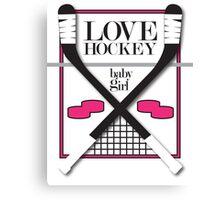 Love Hockey-Baby Girl Canvas Print