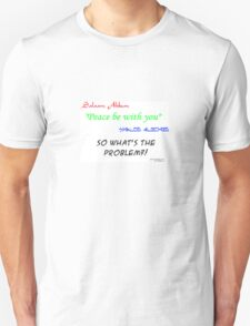 So what's the problem T-Shirt