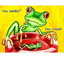 You smoke? Photographic Print