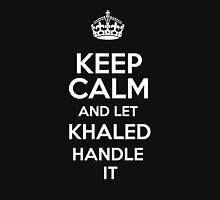 Keep calm and let Khaled handle it! T-Shirt