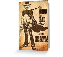 The Good, The Bad & The Obama Greeting Card