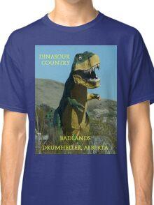 Dinasour Country, Drumheller Alberta Classic T-Shirt
