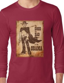 The Good, The Bad & The Obama Long Sleeve T-Shirt
