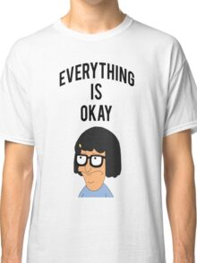 EVERYTHING IS OKAY! Classic T-Shirt