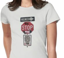 ONE WAY to STOP war... Womens Fitted T-Shirt