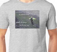 be ye transformed Unisex T-Shirt