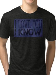 I Know Tri-blend T-Shirt