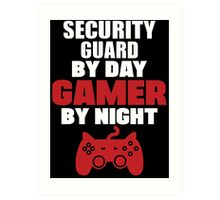 Security Guard by day gamer by night Art Print