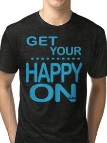 Get Your Happy On Boy Tri-blend T-Shirt