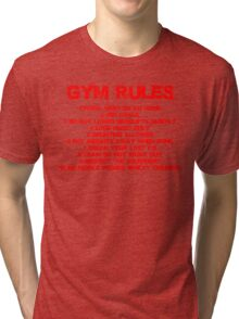 Gym rules Tri-blend T-Shirt
