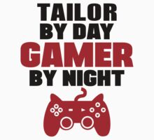 Tailor by day gamer by night by 2E1K