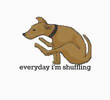 everyday i'm shufflin Unisex T-Shirt