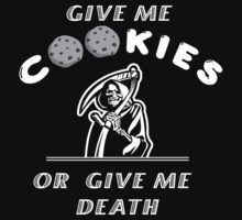 Give me cookies.. T-Shirt