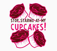 Stop Staring at My Cupcakes! Womens Fitted T-Shirt