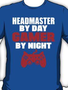 Headmaster by day gamer by night T-Shirt