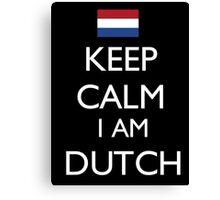 Keep Calm I Am Dutch - Tshirts & Hoodies Canvas Print