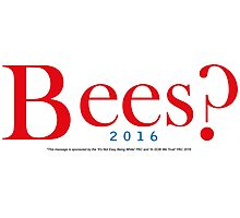 Bees? Presidential Campaign 2 Photographic Print