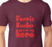 You're my hero Unisex T-Shirt